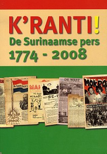 Kranti!- De Surinaamse pers 1774-2008